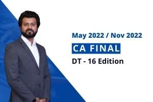 CA FINAL – Direct Tax – May 2022 & Nov 2022