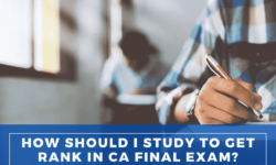 How do I secure a good rank in CA Final Examination
