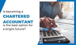 Top 4 reasons why you should become chartered accountant for bright career