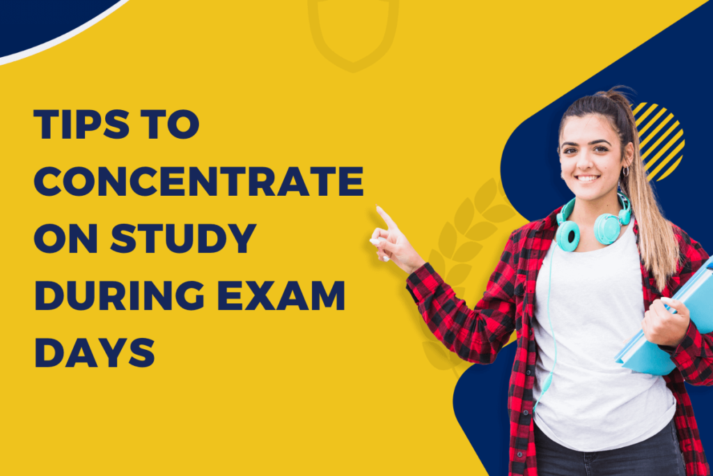 Effective Tips to Concentrate on Study During Exam